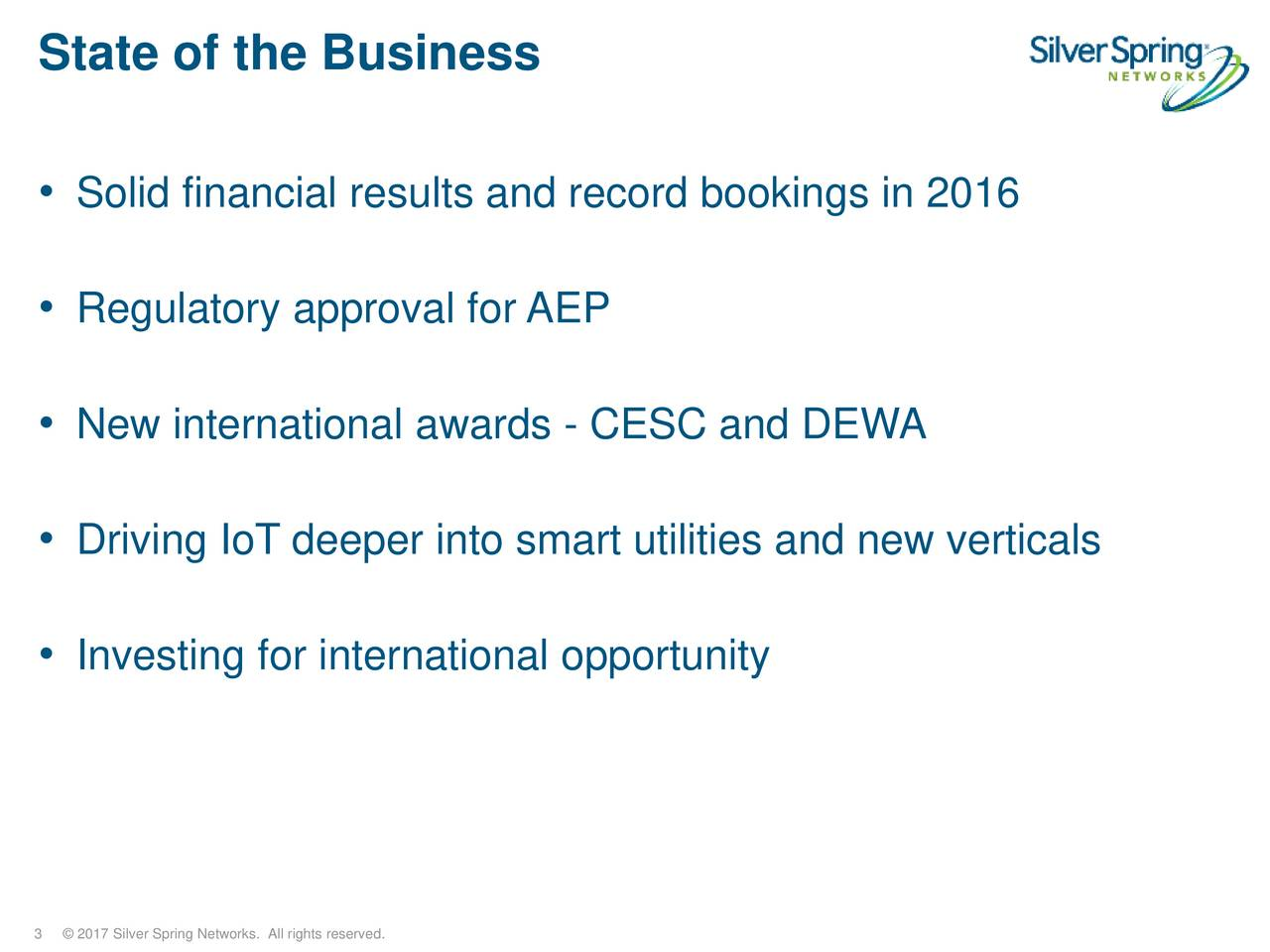 Solid financial results and record bookings in 2016 Regulatory approval for AEP New international awards - CESC and DEWA Driving IoT deeper into smart utilities and new verticals Investing for international opportunity
