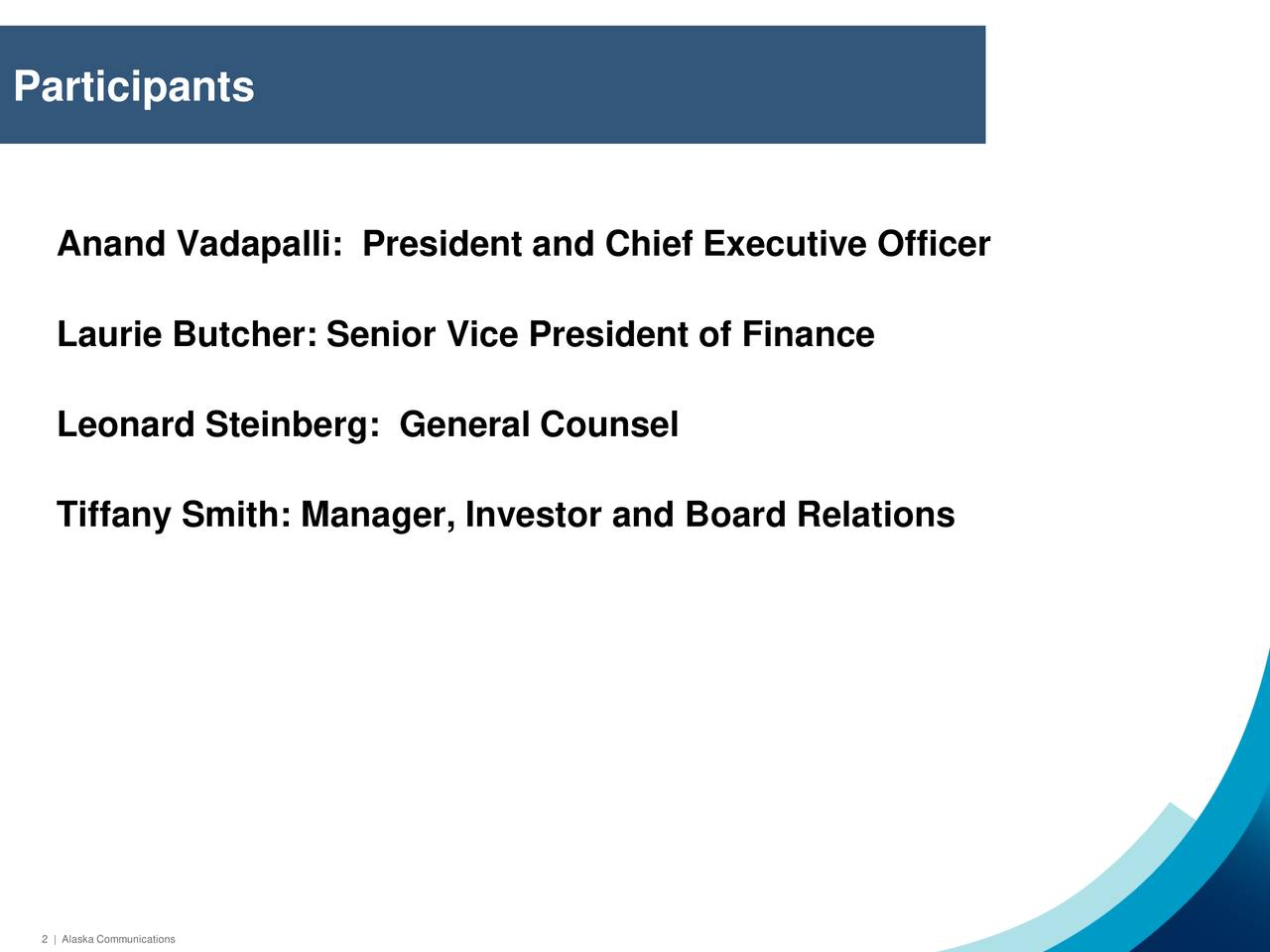 Anand Vadapalli: President and Chief Executive Officer Laurie Butcher: Senior Vice President of Finance Leonard Steinberg: General Counsel Tiffany Smith: Manager, Investor and Board Relations