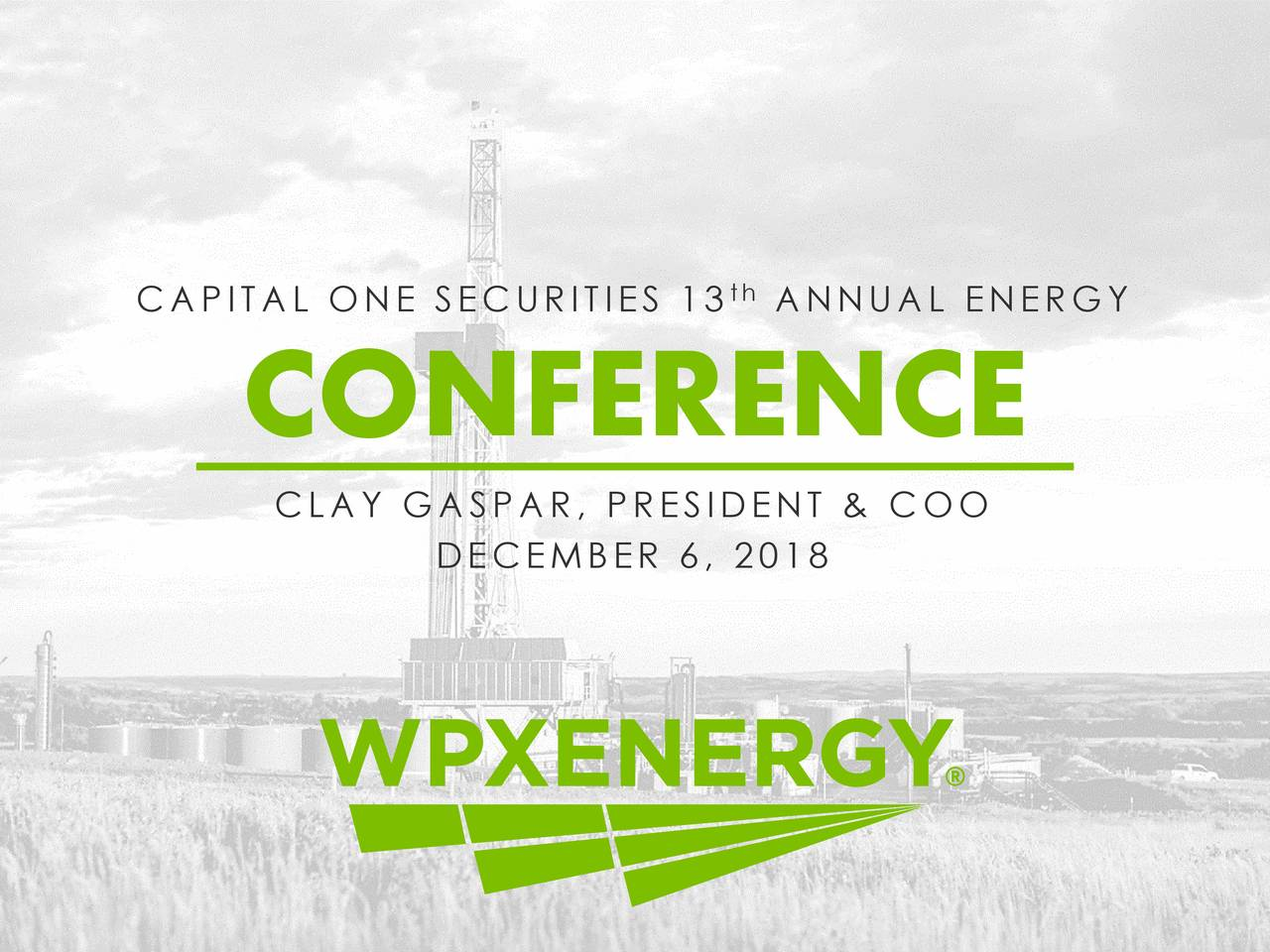 CONFERENCE CLAY GASPAR, PRESIDENT & COO DECEMBER 6, 2018