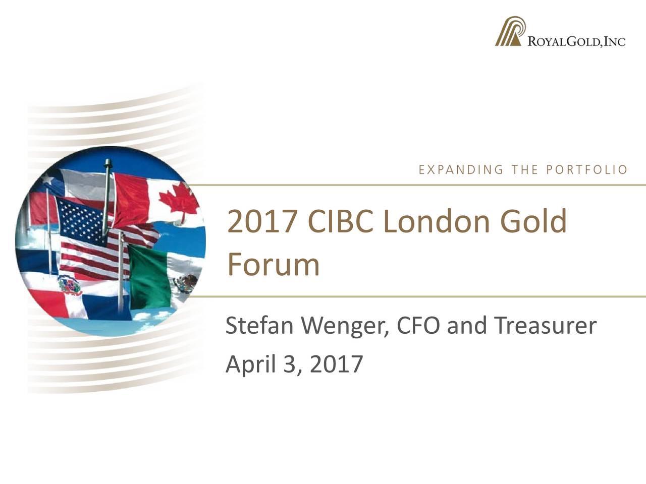 Royal Gold (RGLD) Presents 2017 CIBC London Gold Forum