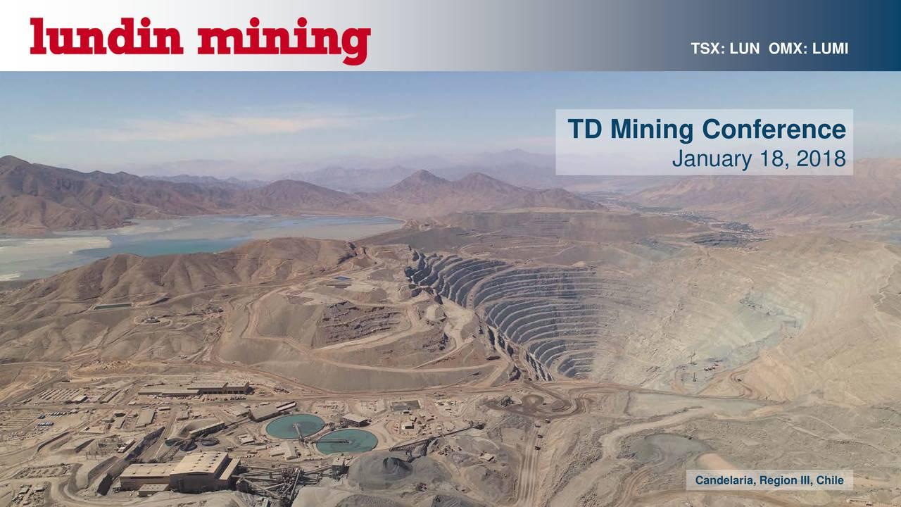 TD Mining Conference January 18, 2018 1 Candelaria, Region III, Chile