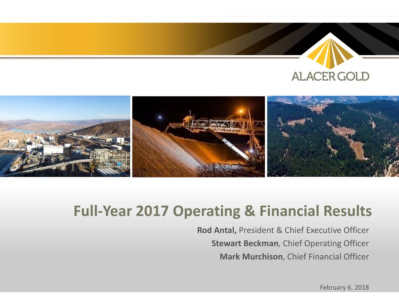 February 6, 2018 , Chief Operating Officercer President & Chief Executive Officer Mark Murchison Stewart Beckman Rod Antal, Full‐Year 2017 Operating & Financial Results