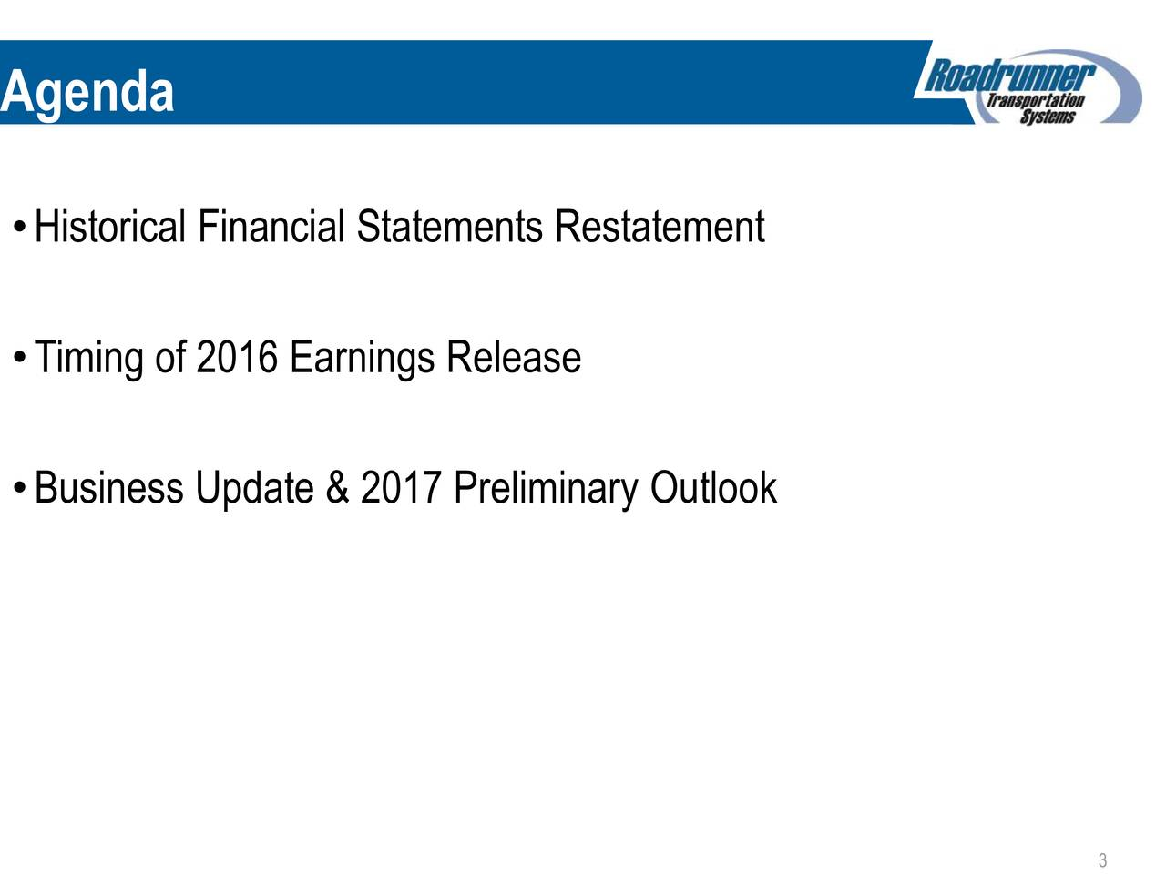 Historical Financial Statements Restatement Timing of 2016 Earnings Release Business Update & 2017 Preliminary Outlook