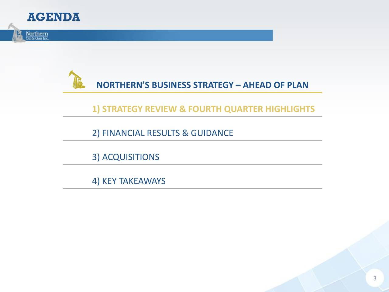 NORTHERN'S BUSINESS STRATEGY – AHEAD OF PLAN