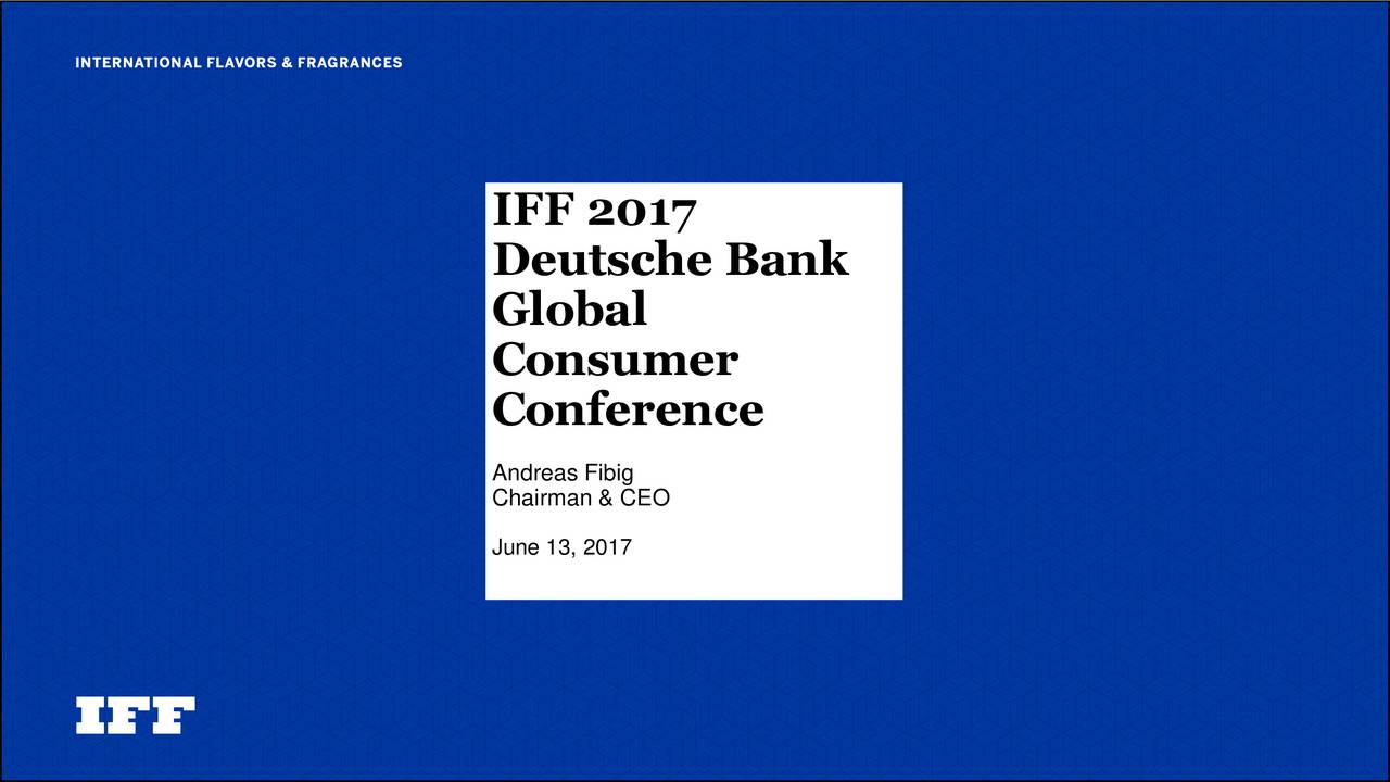 Deutsche Bank Global Consumer Conference Andreas Fibig Chairman & CEO June 13, 2017