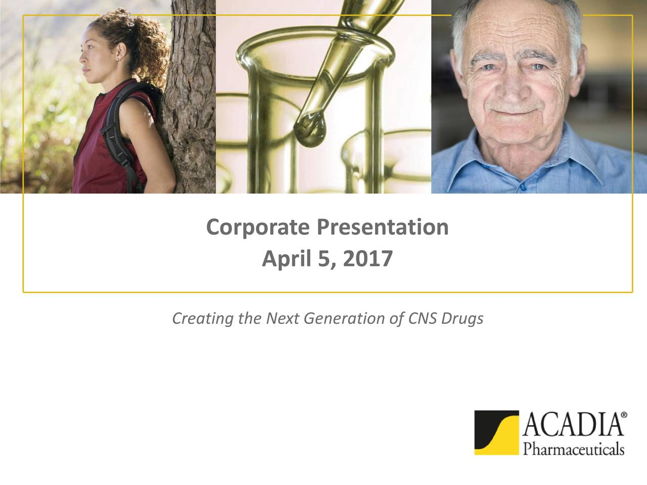 April 5, 2017 Creating the Next Generation of CNS Drugs