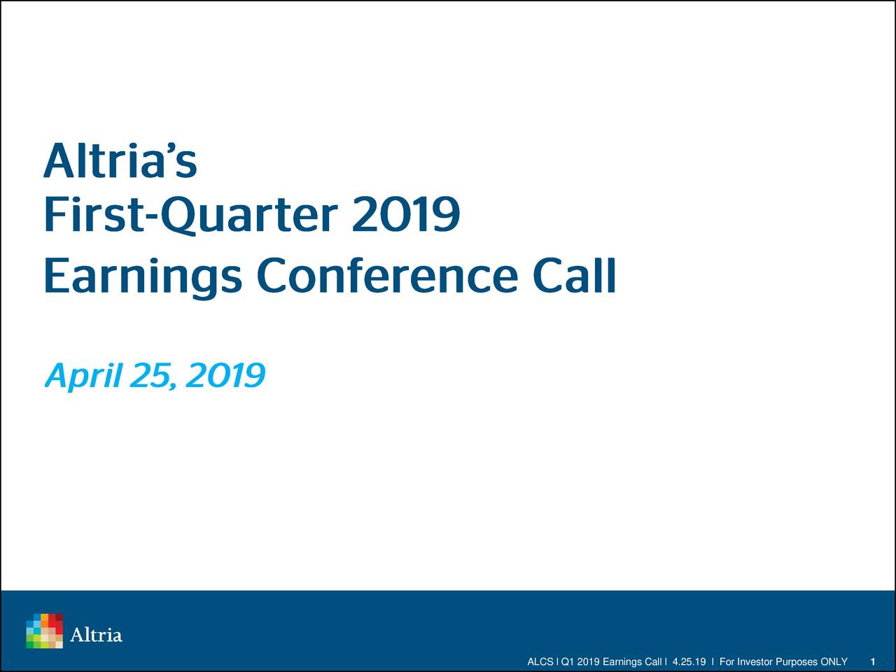 ALCS l Q1 2019 Earnings Call l 4.25.19 l For Investor Purposes ONLY  1