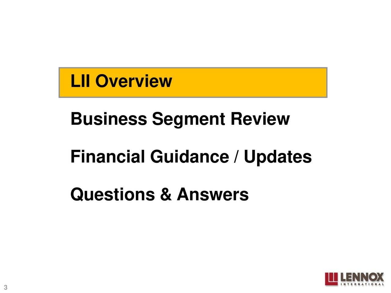 Business Segment Review Financial Guidance / Updates Questions & Answers