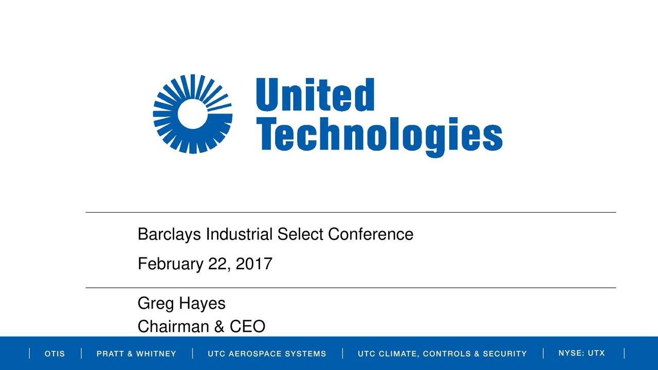 February 22, 2017 Greg Hayes Chairman & CEO