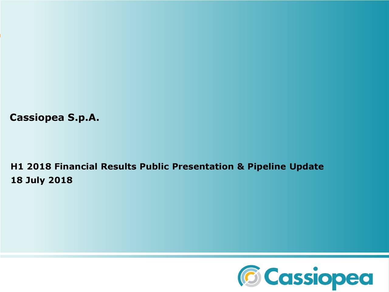 H1 2018 Financial Results Public Presentation & Pipeline Update 18 July 2018