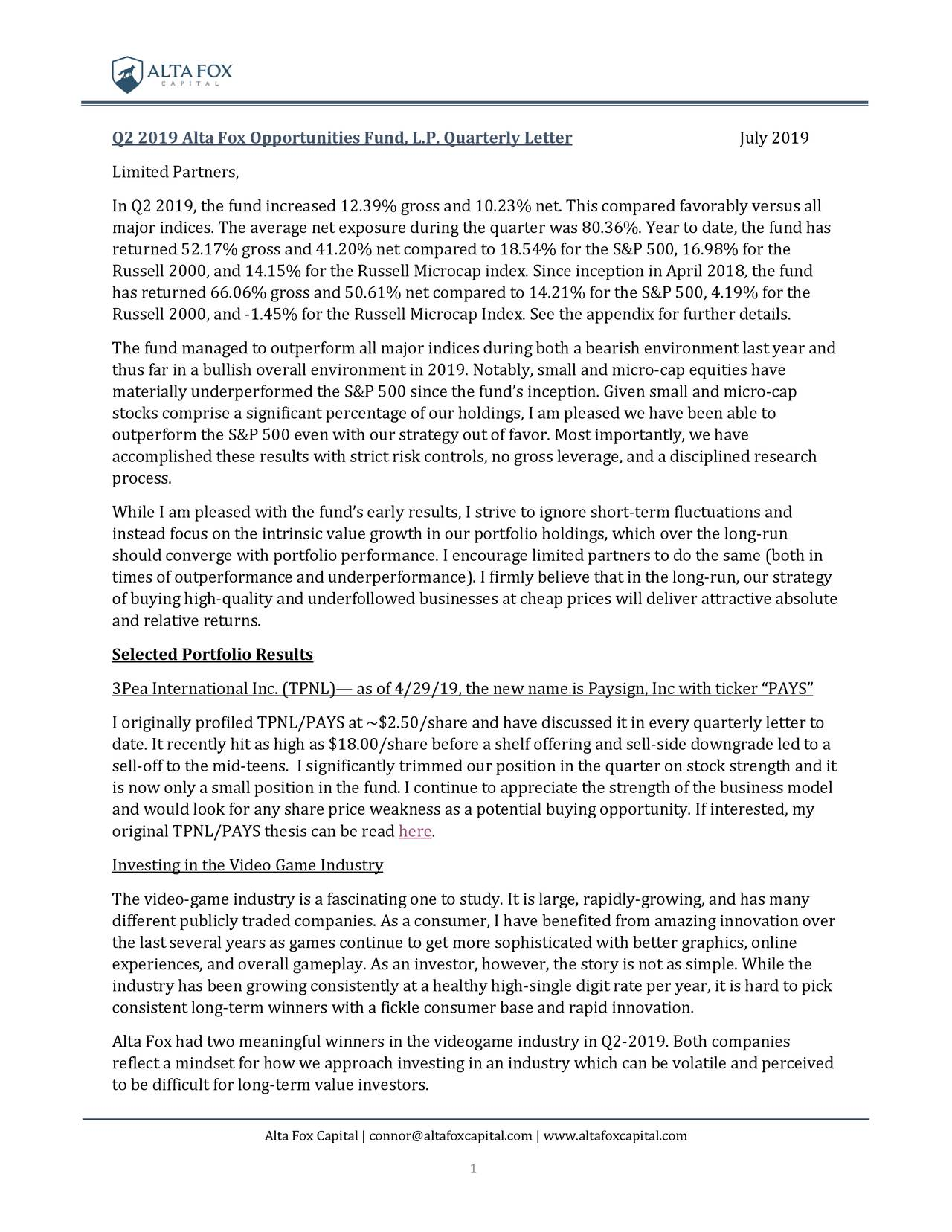Q2 2019 Alta Fox Opportunities Fund, L.P. Quarterly Letter                               July 2019