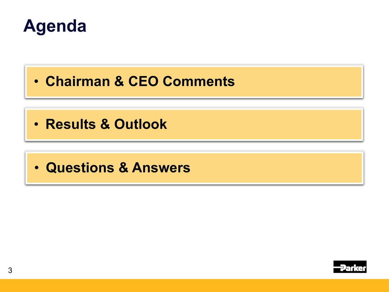 Chairman & CEO Comments Results & Outlook Questions & Answers 3