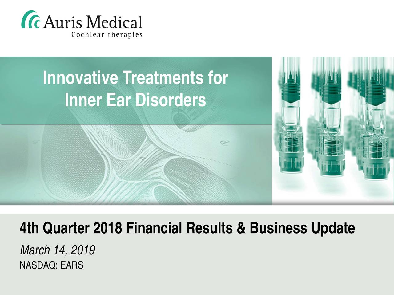 Inner Ear Disorders 4th Quarter 2018 Financial Results & Business Update March 14, 2019 NASDAQ: EARS